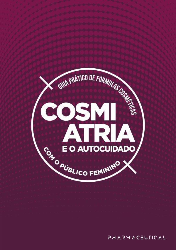 Guia Prático de Fórmulas Cosméticas – Cosmiatria e o Autocuidado com o Público Feminino