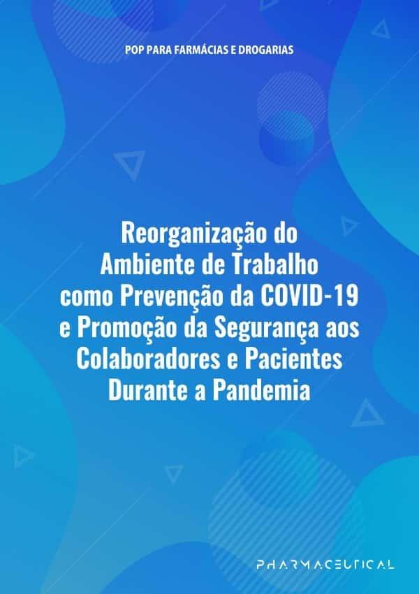 POP Reorganização do Ambiente de Trabalho como Prevenção da COVID-19 e Promoção da Segurança aos Colaboradores e Pacientes Durante a Pandemia